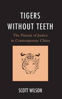 Tigers Without Teeth: The Pursuit of Justice in Contemporary China