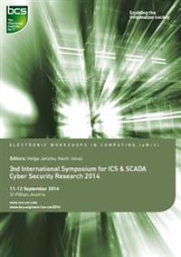 Second International Symposium for ICS & Scada Cyber Security Research 2014