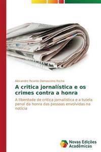 A Critica Jornalistica E OS Crimes Contra a Honra