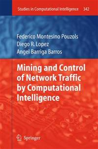 Mining and Control of Network Traffic by Computational Intelligence