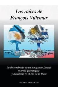 Las Raíces de François Villemur