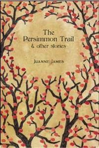 The Persimmon Trail & Other Stories