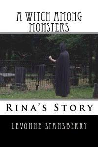A Witch Among Monsters: Rina's Story
