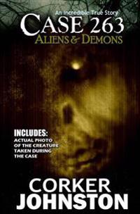 Case 263: Aliens & Demons