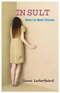 Insult: Heart to Heart Stories