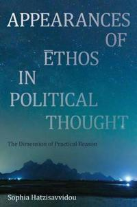 Appearances of Ethos in Political Thought