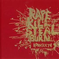 Rape, kill, steal, burn