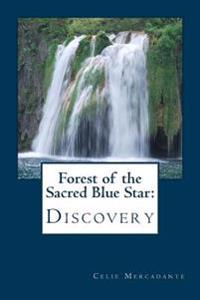 Forest of the Sacred Blue Star: Discovery