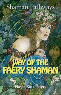 Way of the Faery Shaman