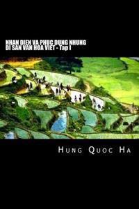 Nhan Dien Va Phuc Dung Nhung Di San Van Hoa Viet - Tap I