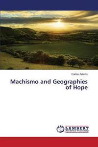 Machismo and Geographies of Hope