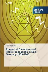 Rhetorical Dimensions of Radio Propaganda in Nazi Germany 1939-1945
