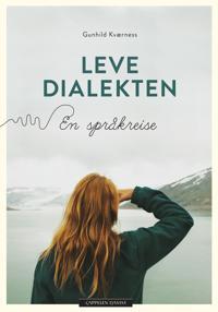 Leve dialekten - Gunhild Kværness | Ridgeroadrun.org
