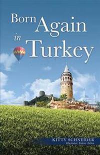 Born Again in Turkey