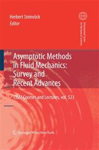 Asymptotic Methods in Fluid Mechanics: Survey and Recent Advances