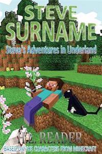 Steve Surname: Steve's Adventures in Underland
