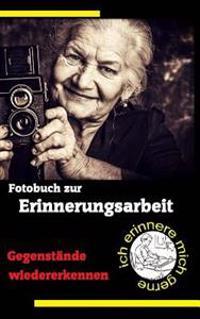 Fotobuch Zur Erinnerungsarbeit: Gegenstande Wiedererkennen