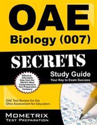 Oae Biology (007) Secrets Study Guide: Oae Test Review for the Ohio Assessments for Educators
