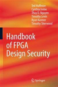 Handbook of FPGA Design Security