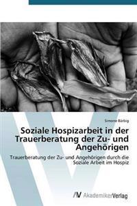 Soziale Hospizarbeit in Der Trauerberatung Der Zu- Und Angehorigen