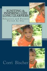 Igniting & Inspiring Life-Long Learners: Using Gardner's Theory of Multiple Intelligence