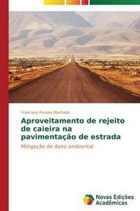 Aproveitamento de Rejeito de Caieira Na Pavimentacao de Estrada