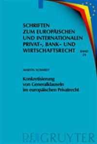 Konkretisierung Von Generalklauseln Im Europaischen Privatrecht