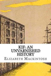 Kif: An Unvarnished History
