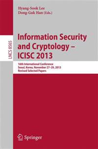Information Security and Cryptology - ICISC 2013