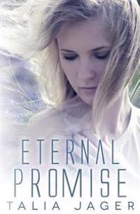 Eternal Promise: A Between Worlds Novel: Book Three
