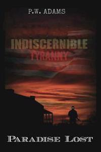 Indiscernible Tyranny Paradise Lost