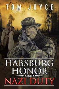 Habsburg Honor and Nazi Duty