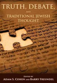 Truth, Debate, and Traditional Jewish Thought