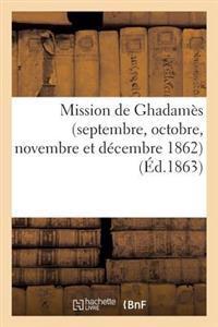 Mission de Ghadames (Septembre, Octobre, Novembre Et Decembre 1862.)