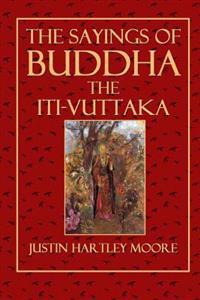 The Sayings of Buddha the Iti-Vuttaka