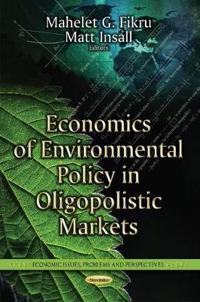 Economics of Environmental Policy in Oligopolistic Markets
