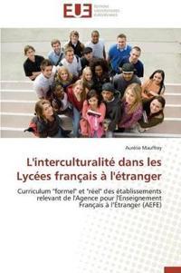 L'Interculturalite Dans Les Lycees Francais A L'Etranger