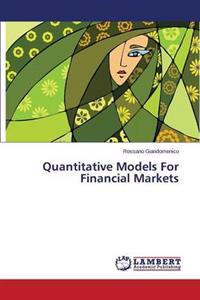 Quantitative Models for Financial Markets