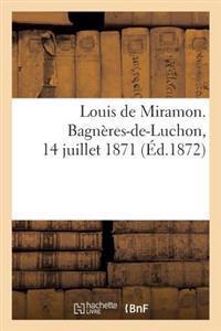 Louis de Miramon. Bagn�res-De-Luchon, 14 Juillet 1871