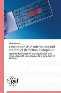 Fabrication D'Un Microdispositif Vibrant Et Detection Biologique