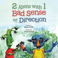 2 Aliens with 1 Bad Sense of Direction