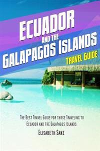 Ecuador and the Galapagos Islands Travel Guide