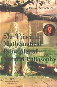 The Principia: Mathematical Principles of Natural Philosophy: Original Edition
