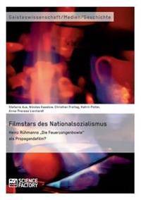 Filmstars Des Nationalsozialismus. Heinz Ruhmanns Die Feuerzangenbowle ALS Propagandafilm?