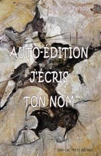 Auto-Edition, J'Ecris Ton Nom