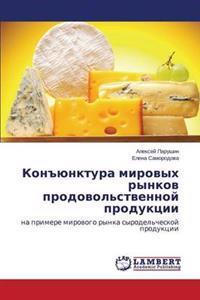 """Kon""""yunktura Mirovykh Rynkov Prodovol'stvennoy Produktsii"""