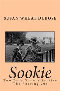 Sookie: Two Zany Sisters Survive the Roaring 20's
