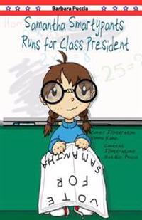 Samantha Smartypants Runs for Class President