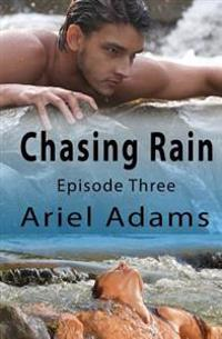 Chasing Rain Episode 3: A Tropical Vampire/Shifter Romance