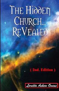 The Hidden Church... Revealed (2nd. Edition)